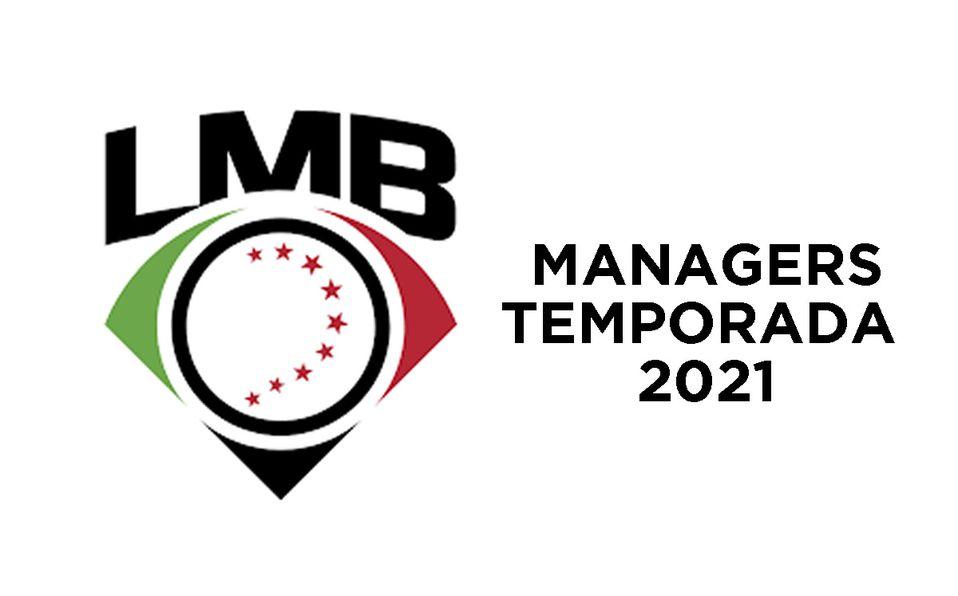LMB: Los managers de la Temporada 2021