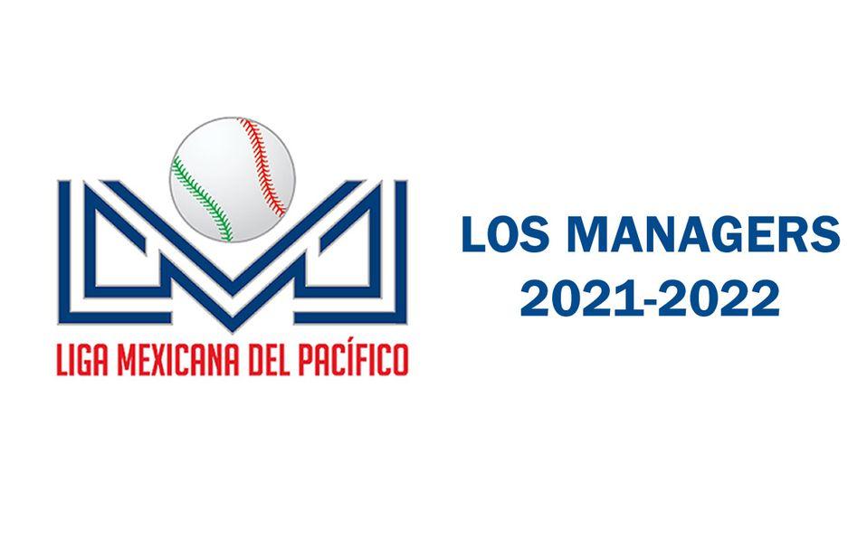 Estos son los managers de la Temporada 2021-2022 de la Liga Mexicana del Pacífico