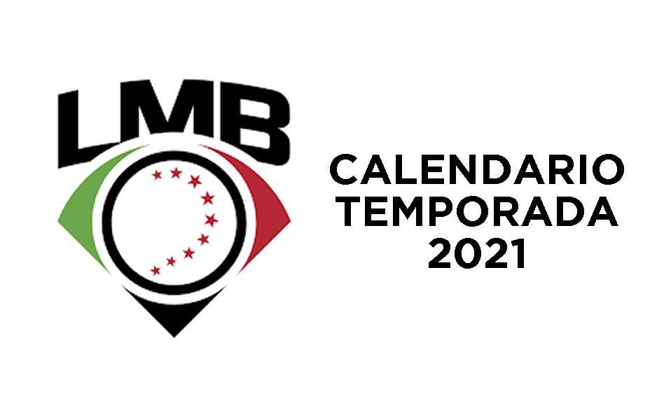 LMB: Este es el calendario de juegos de la Temporada 2021